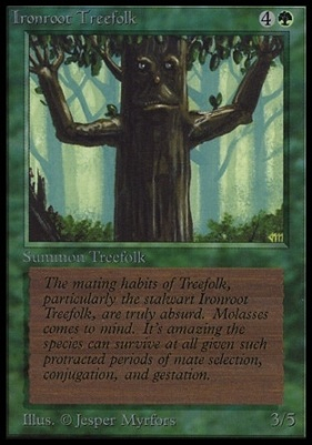 Collectors Ed Intl: Ironroot Treefolk (Not Tournament Legal)