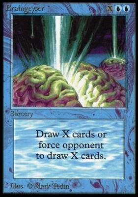 Collectors Ed: Braingeyser (Not Tournament Legal)