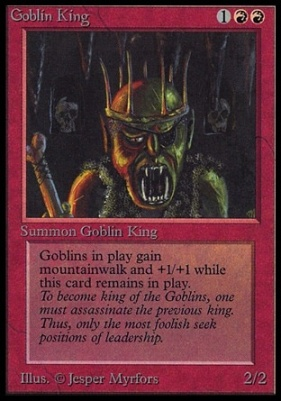 Collectors Ed: Goblin King (Not Tournament Legal)