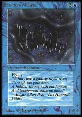 Collectors Ed: Phantom Monster (Not Tournament Legal)