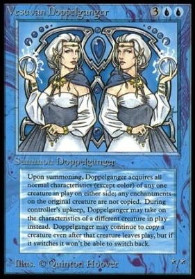 Collectors Ed: Vesuvan Doppelganger (Not Tournament Legal)