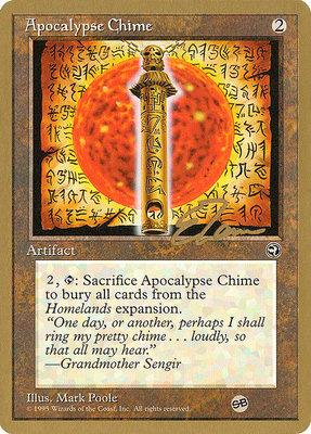 World Championships: Apocalypse Chime (New York City 1996 (Eric Tam - Sideboard) - Not Tournament Legal)
