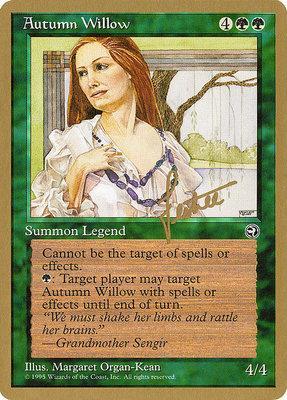 World Championships: Autumn Willow (New York City 1996 (Bertrand Lestree) - Not Tournament Legal)