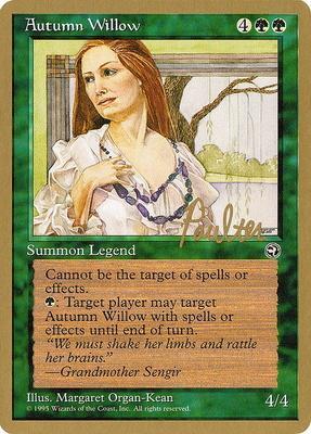 World Championships: Autumn Willow (New York City 1996 (Preston Poulter) - Not Tournament Legal)
