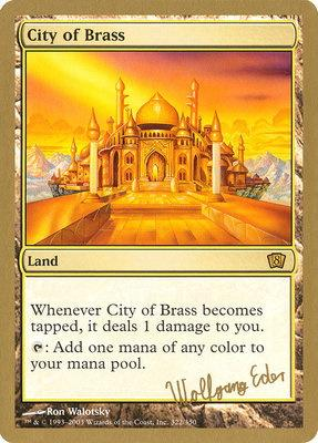 World Championships: City of Brass (Berlin 2003 (Wolfgang Eder) - Not Tournament Legal)