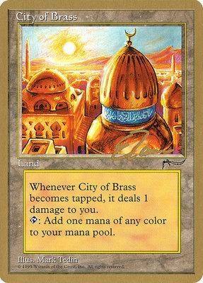 World Championships: City of Brass (New York City 1996 (Eric Tam) - Not Tournament Legal)