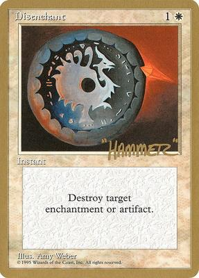 World Championships: Disenchant (New York City 1996 (Shawn Regnier) - Not Tournament Legal)