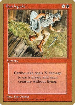 World Championships: Earthquake (New York City 1996 (Eric Tam) - Not Tournament Legal)