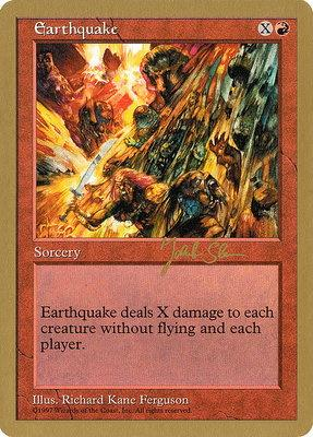 World Championships: Earthquake (Seattle 1997 (Jakub Slemr) - Not Tournament Legal)