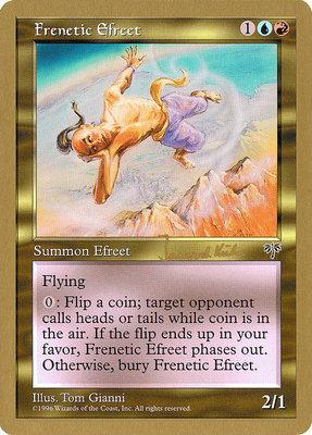 World Championships: Frenetic Efreet (Seattle 1997 (Janosch Kuhn) - Not Tournament Legal)