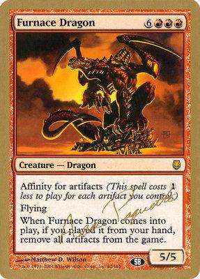 World Championships: Furnace Dragon (San Francisco 2004 (Aeo Paquette - Sideboard) - Not Tournament Legal)