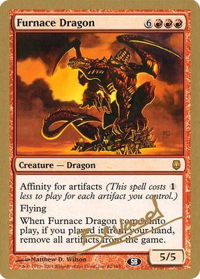 World Championships: Furnace Dragon (San Francisco 2004 (Manuel Bevand - Sideboard) - Not Tournament Legal)