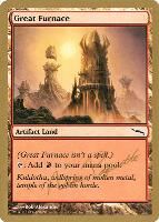 World Championships: Great Furnace (San Francisco 2004 (Aeo Paquette) - Not Tournament Legal)