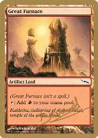 World Championships: Great Furnace (San Francisco 2004 (Manuel Bevand) - Not Tournament Legal)