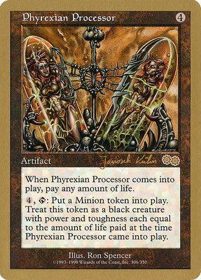 World Championships: Phyrexian Processor (Brussels 2000 (Janosch Kuhn) - Not Tournament Legal)