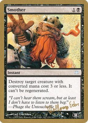 World Championships: Smother (Berlin 2003 (Wolfgang Eder - Sideboard) - Not Tournament Legal)