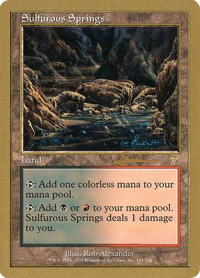 World Championships: Sulfurous Springs (Toronto 2001 (Antoine Ruel) - Not Tournament Legal)