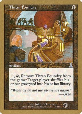 World Championships: Thran Foundry (Tokyo 1999 (Matt Linde - Sideboard) - Not Tournament Legal)